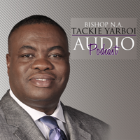 Bishop N.A Tackie Yarboi's Podcast podcast