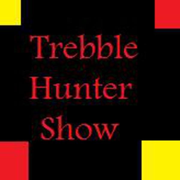 trebble hunter show's Podcast
