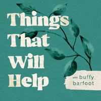 Things That Will Help podcast