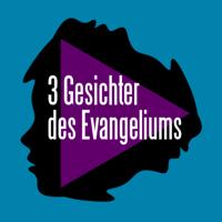 3 Gesichter des Evangeliums podcast