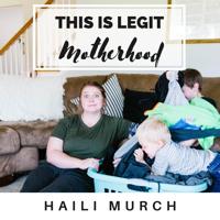 THIS is Legit Motherhood podcast