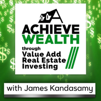 Achieve Wealth Through Value Add Real Estate Investing Podcast podcast