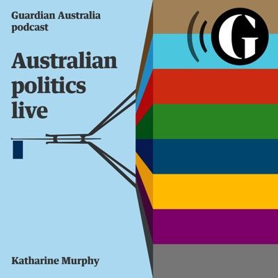 Australian politics live podcast:The Guardian