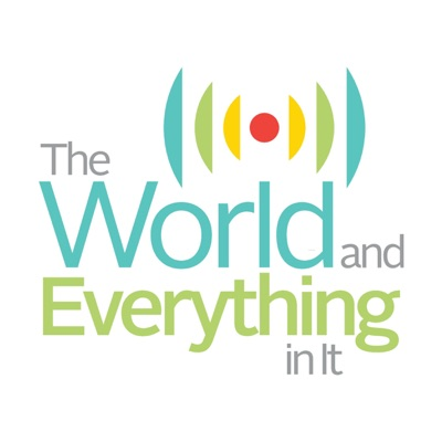 The World and Everything In It:WORLD Radio