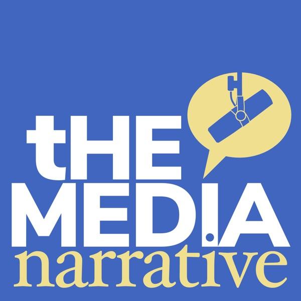 The Media Narrative