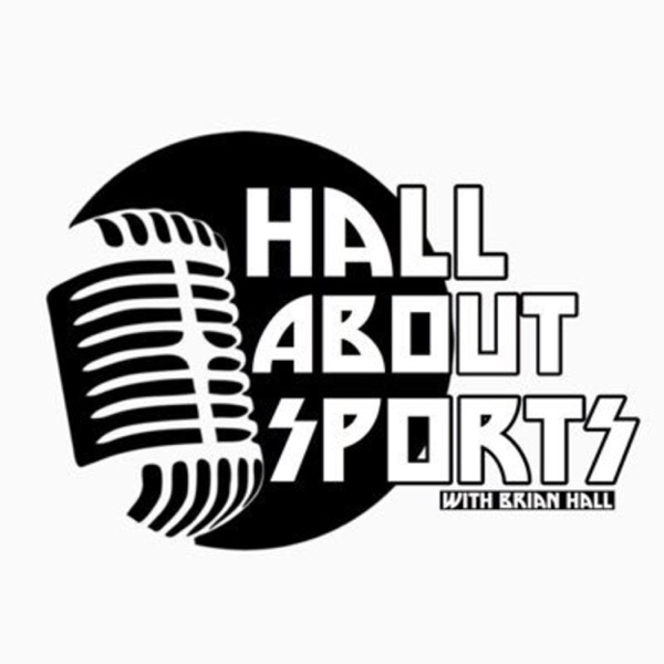 Hall about Sports Podcast