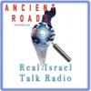 Ancient Roads: Real Israel Talk Radio artwork