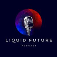Liquid Future podcast