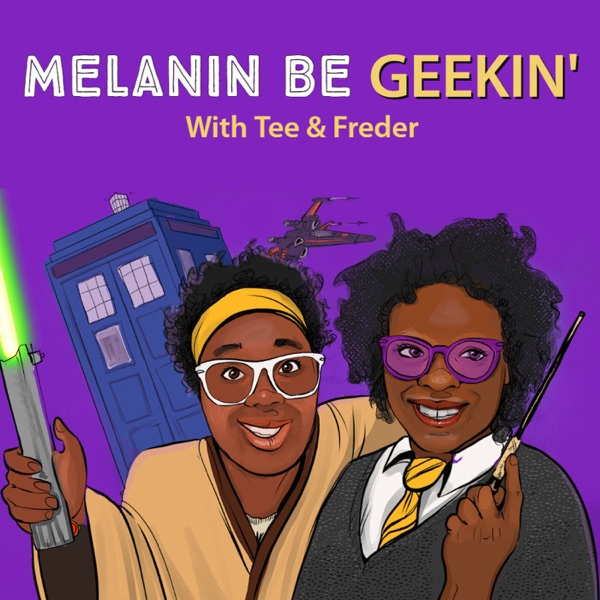Melanin Be Geekin'