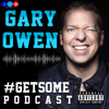 #GetSome with Gary Owen