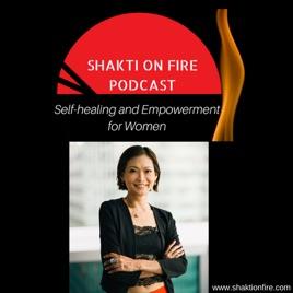 Shakti on Fire Podcast on Apple Podcasts