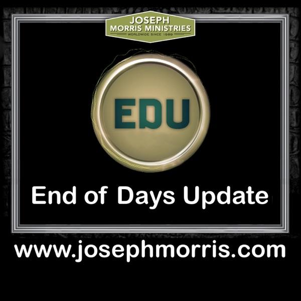 EDU - The End of Days Update - SpeakFaith.TV - Rev. Joseph Morris