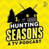 Hunting Seasons - A TV Podcast artwork