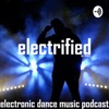 electrified - electronic dance music podcast