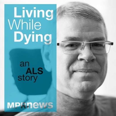 Living While Dying: An ALS Story:Minnesota Public Radio