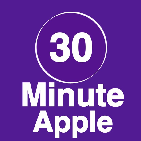 Podcast – 30 Minute Apple