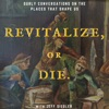 Revitalize, or Die. Podcast artwork