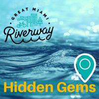 Great Miami Riverway Hidden Gems podcast