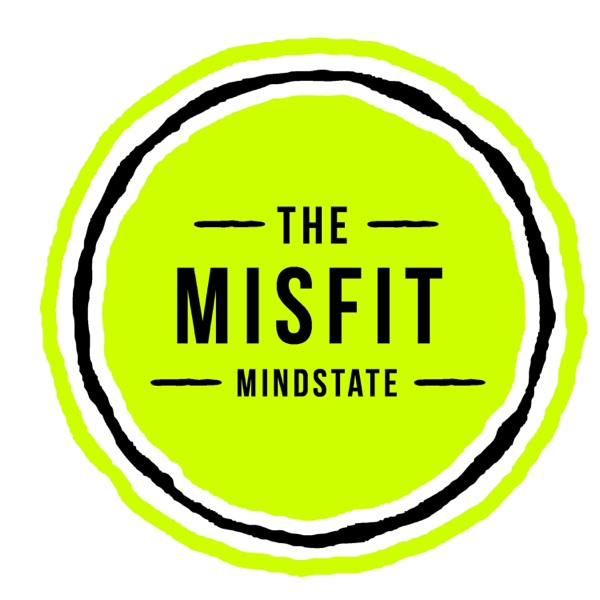 The Misfit Mindstate Podcast