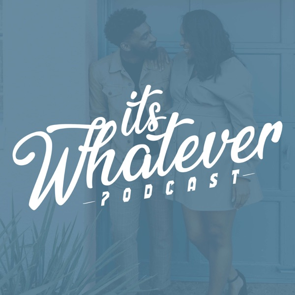 Its Whatever Podcast