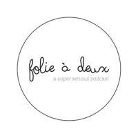 Folie à Deux-Podcast podcast