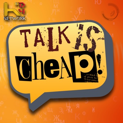 Talk is Cheap!