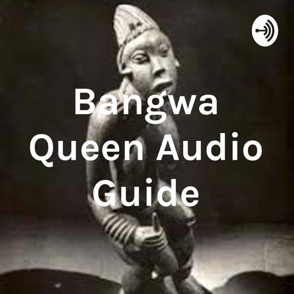 Bangwa Queen Audio Guide
