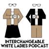 Interchangeable White Ladies Podcast artwork