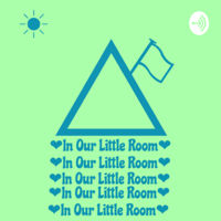 In Our Little Room podcast
