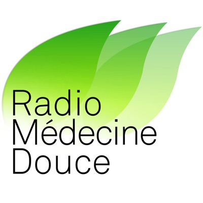 Podcasts sur Radio Médecine douce:Radio Médecine Douce