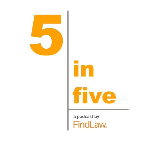 FindLaw's 5in5 Podcast