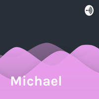Michael podcast