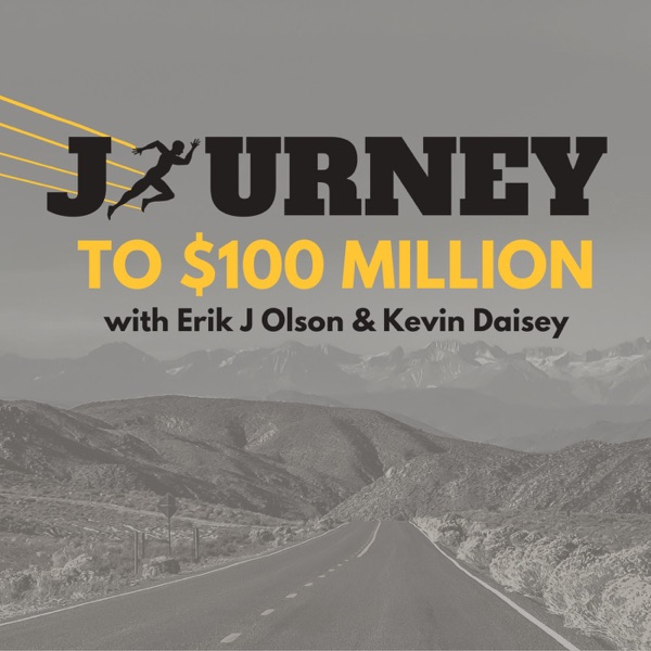 Journey to $100 Million podcast show image