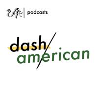 Dash American podcast