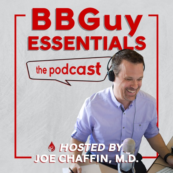 Blood Bank Guy Essentials Podcast