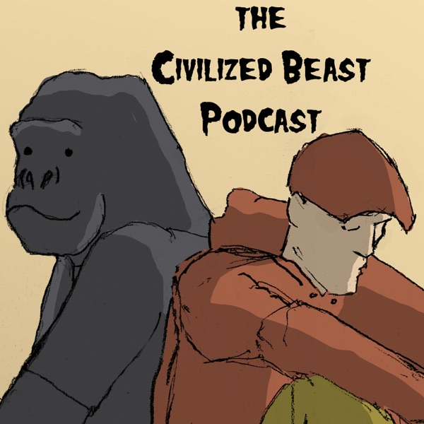 The Civilized Beast Podcast
