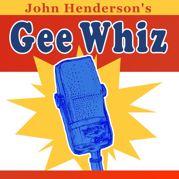 Gee Whiz: Old Time Radio