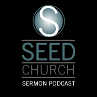 Seed Church Sermons Podcast podcast