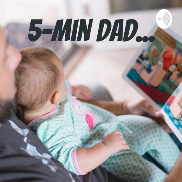 5-min Dad...