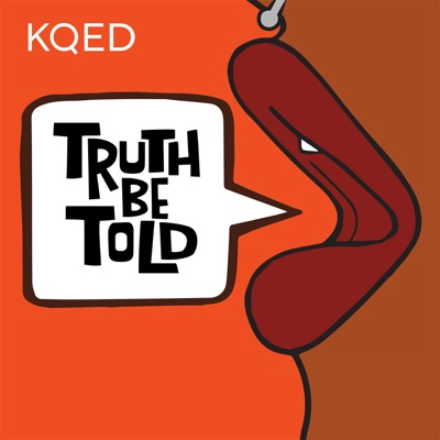 Truth Be Told:KQED