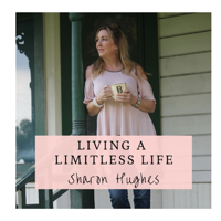 Living a Limitless Life with Sharon Hughes podcast