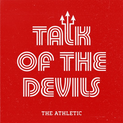 Talk of the Devils - A show about Manchester United:The Athletic