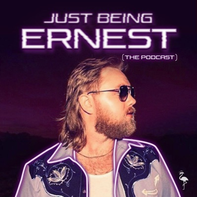 Just Being ERNEST - The Podcast:ERNEST