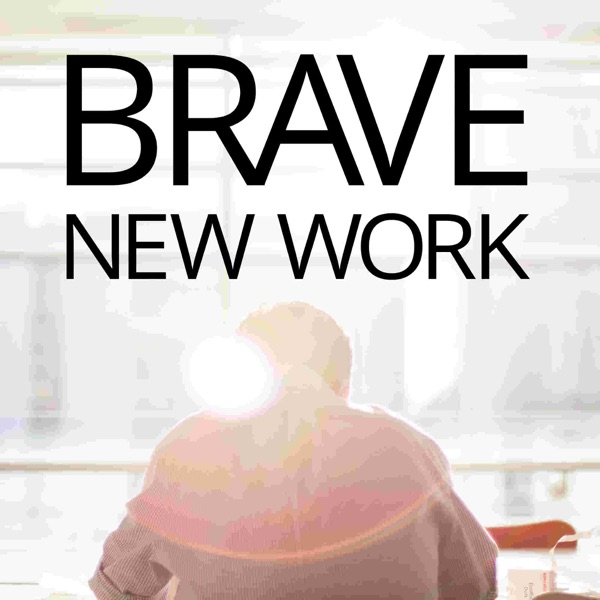Brave New work: Discovering the 21st Century workforce