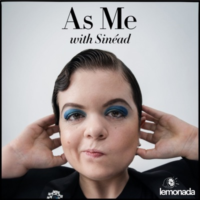 As Me with Sinéad:Lemonada Media