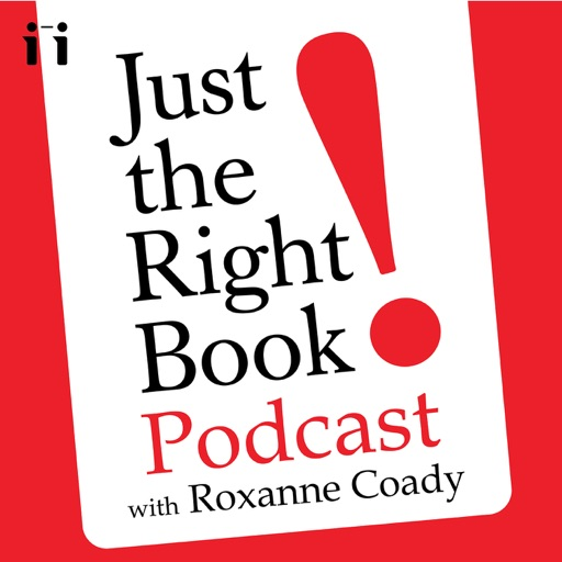 Cover image of Just the Right Book with Roxanne Coady