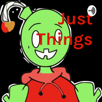 Just Things podcast