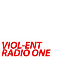 VIOL-ENT Radio 1 • Podcasts podcast