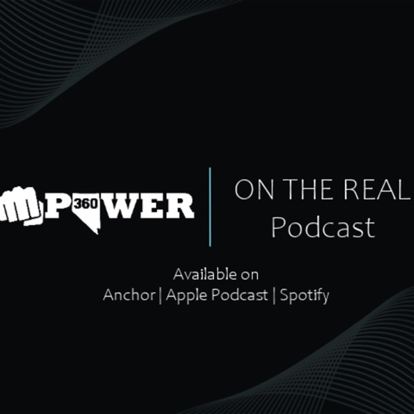 MPOWER360: On The Real