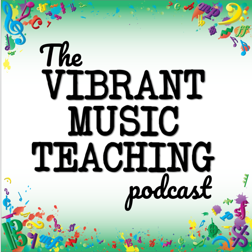 Cover image of The Vibrant Music Teaching Podcast | Proven and practical tips, strategies and ideas for music teachers